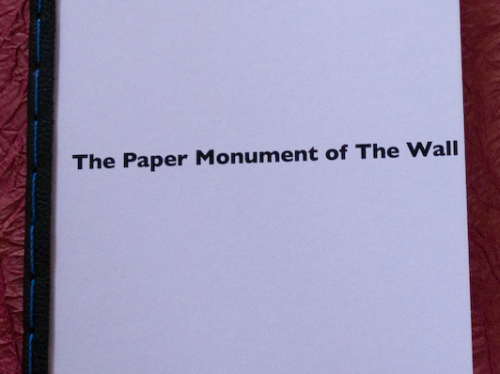Artist book: The Paper Monument of The Wall